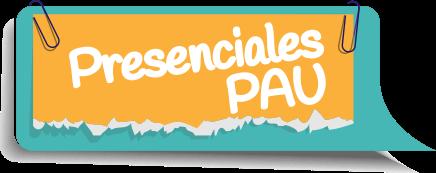 Presenciales PAU