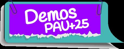 Demos PAU+25